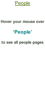 People   Hover your mouse over  'People' to see all people pages