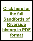Click here for the full Sandfords of Riverside history in PDF format